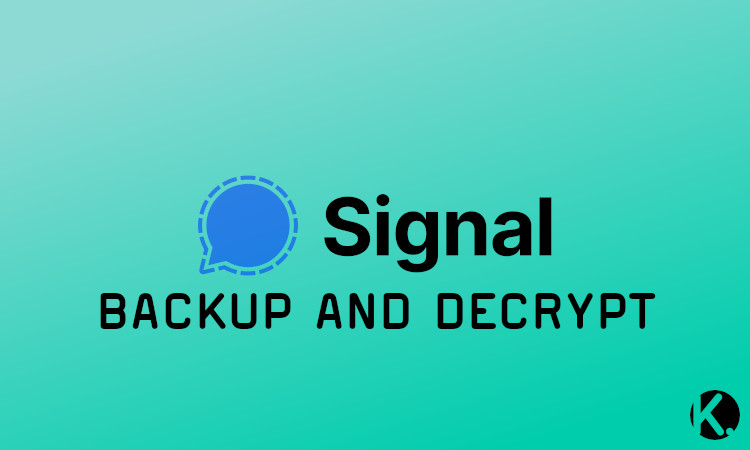 Backup and decrypt Signal
